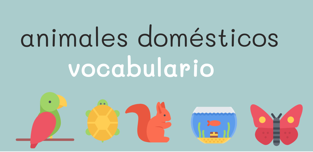 Vocabulario de los animales domésticos