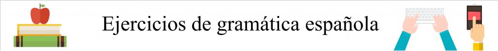 ecios de gramatica espanola
