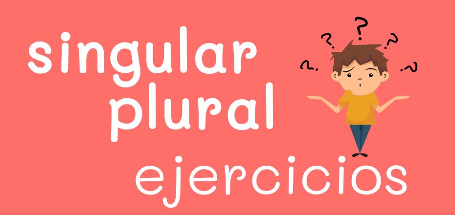 Sustantivos singulares y plurales en español – ejercicios