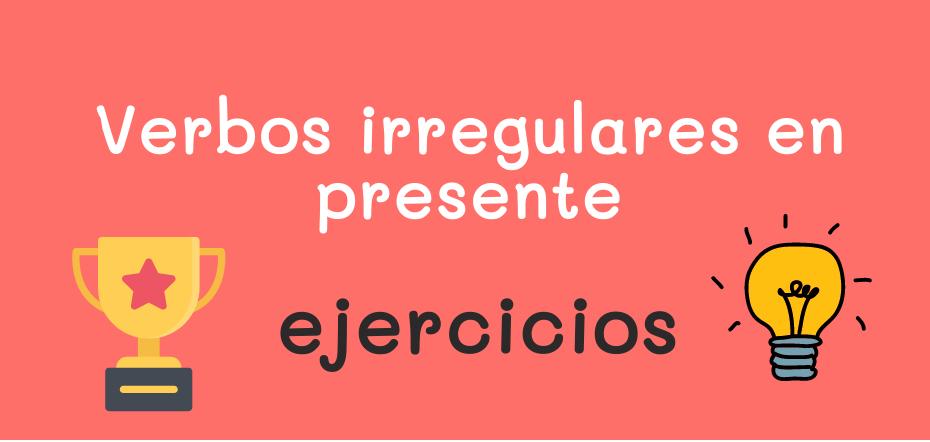 Ejercicios de español online: conjugación en presente, verbos irregulares 1