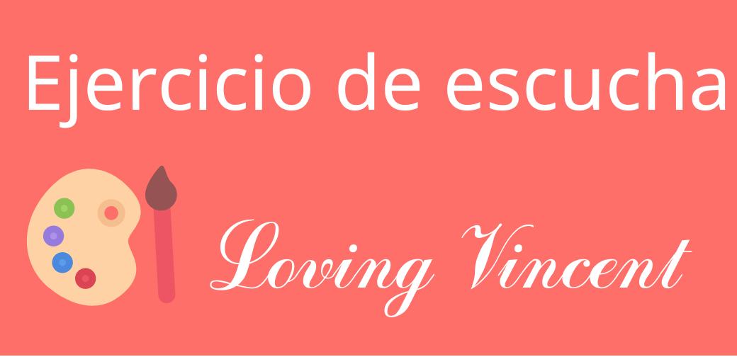 Loving Vincent – ejercicio de escucha