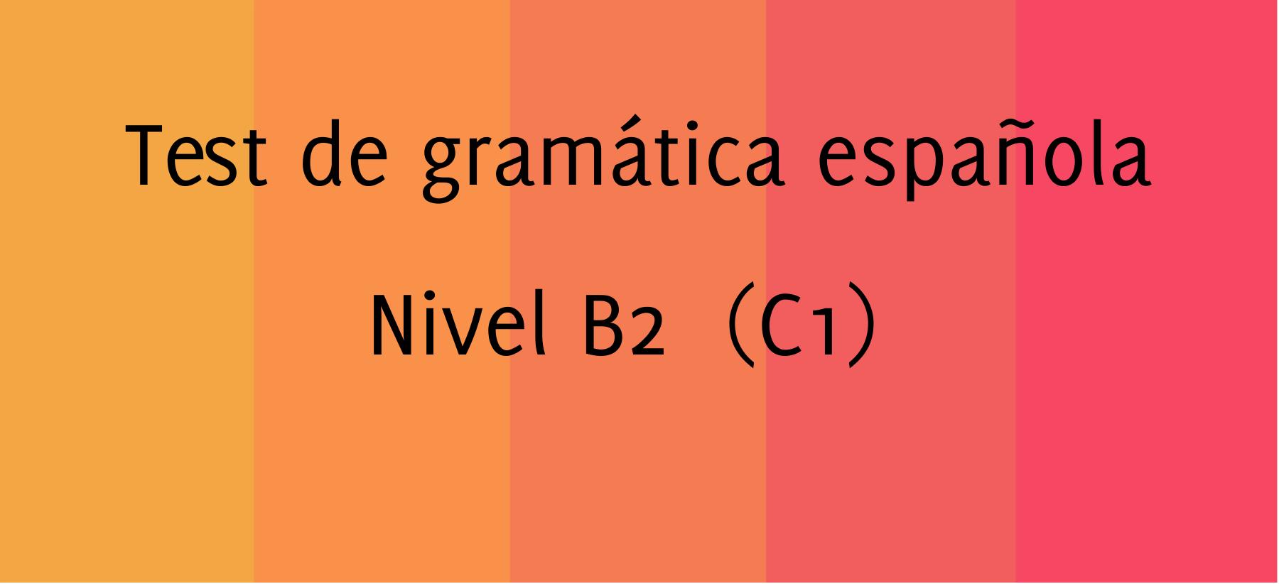Test de gramática española B2 - C1