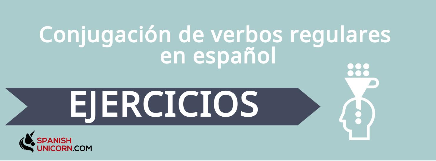 Verbos regulares en español + EJERCICIOS