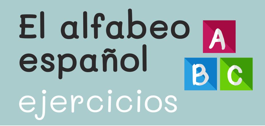 EJERCICIOS: el alfabeto español