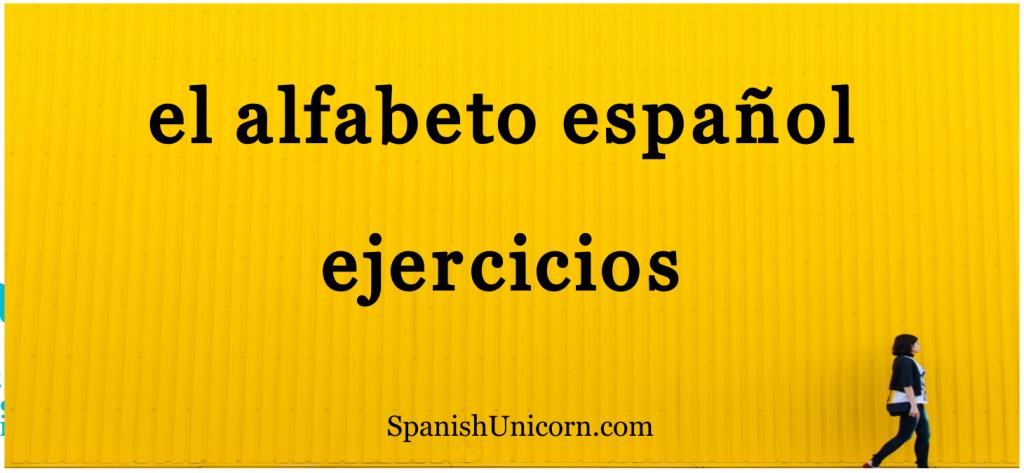 el alfabeto español - ejercicios