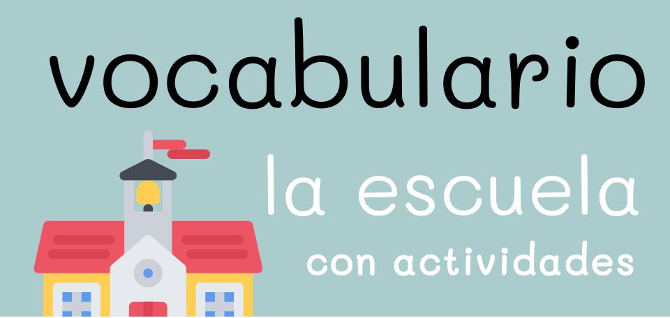 La escuela – VOCABULARIO