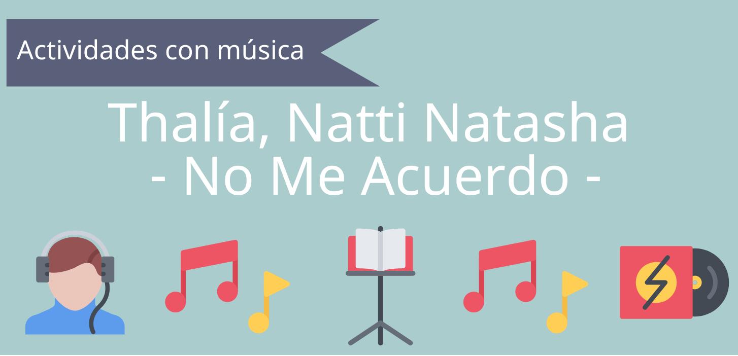  No me acuerdo – Thalía, Natti Natasha