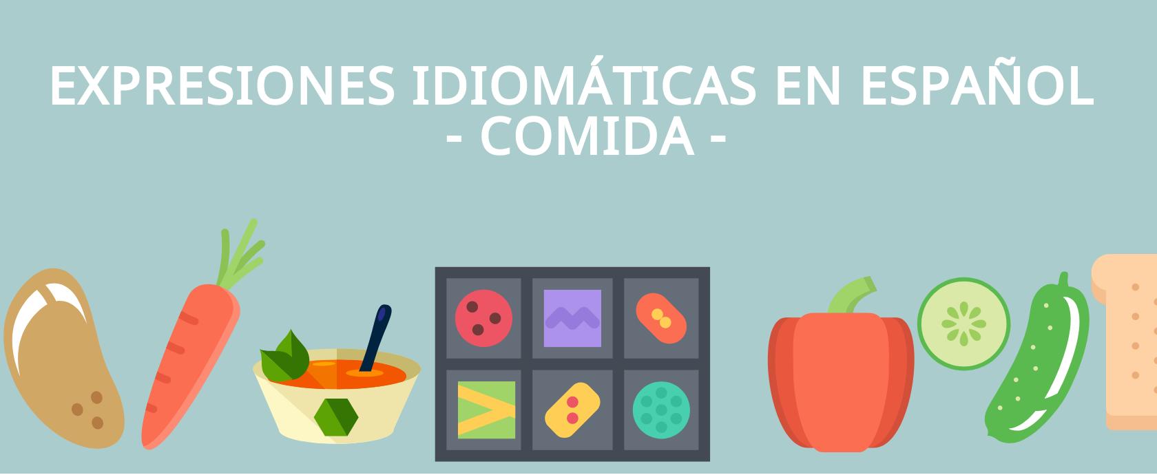 Expresiones idiomáticas con comida