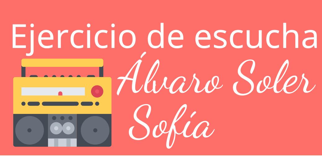 Letra de Sofía – Álvaro Soler con ejercicios- aprende español