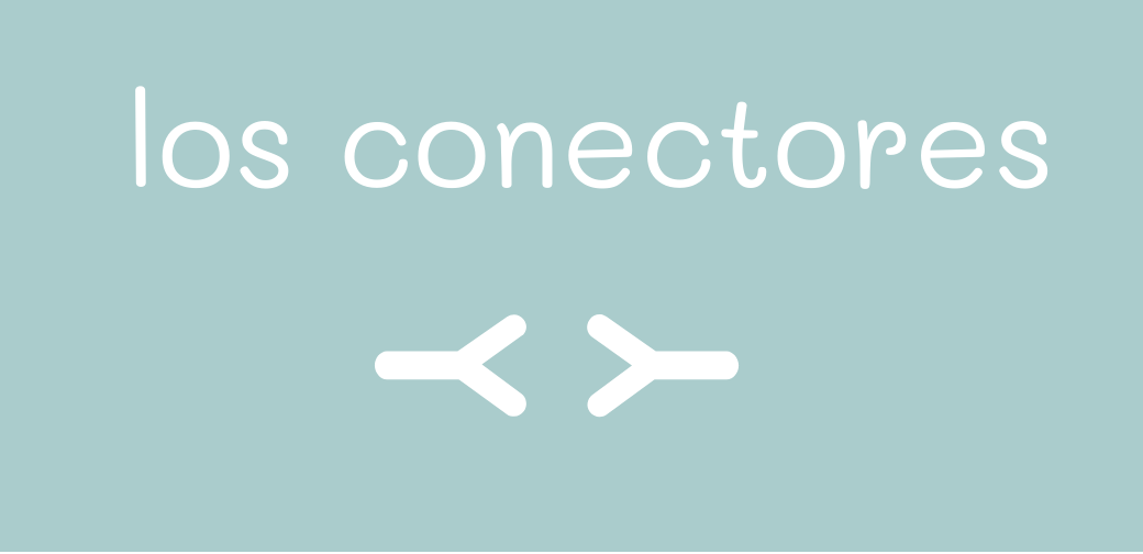 Conectores + ejercicios  1.