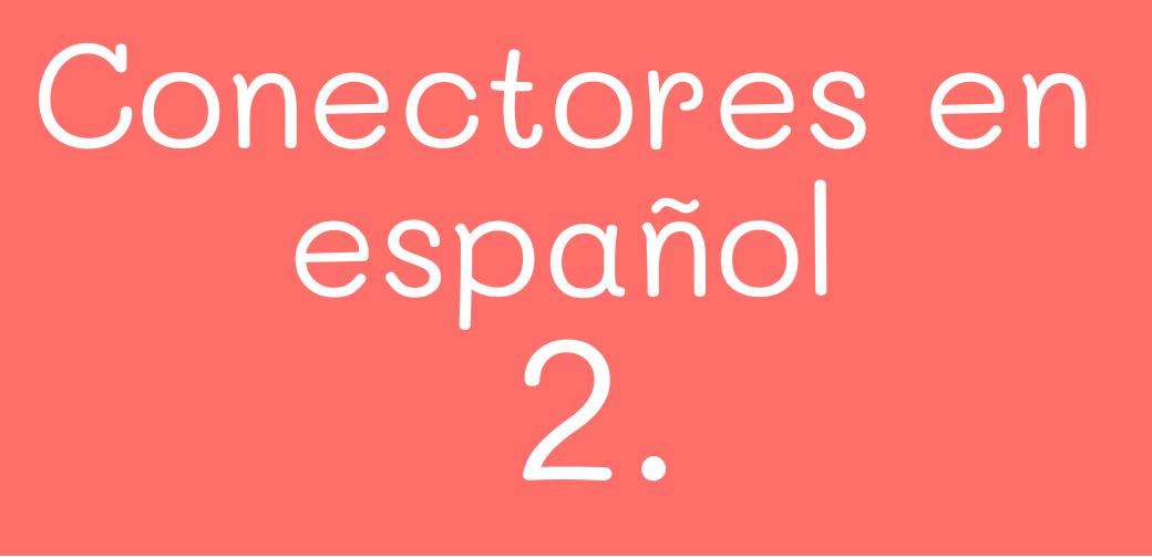 conectores en español 2.