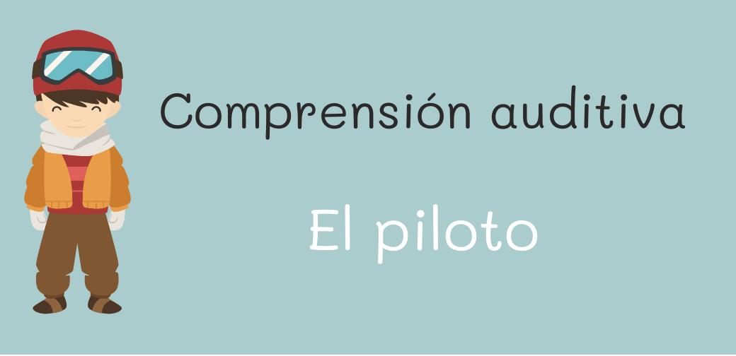 Compresión de escucha en español: el piloto