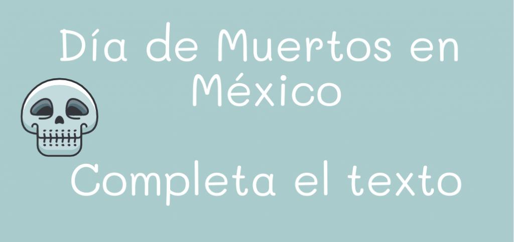 Día de Muertos en México: un texto para completar