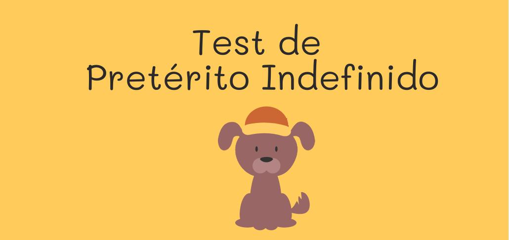 Gran test de Pretérito Indefinido