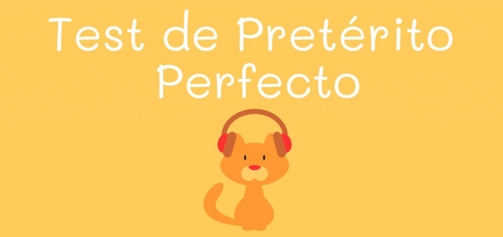 Test de Pretérito Perfecto