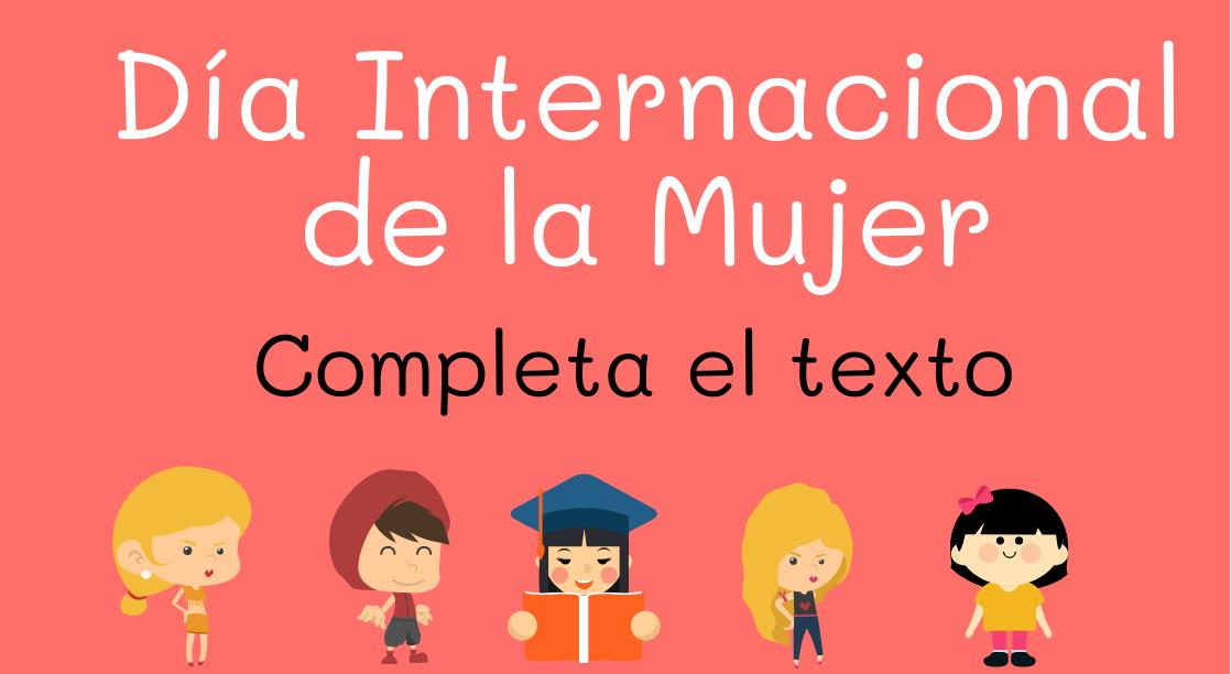 Día Internacional de la Mujer - completa el texto