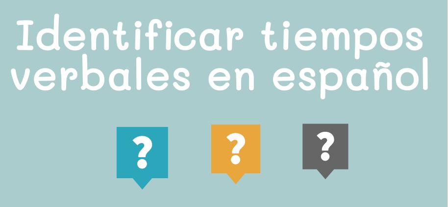 Identificar tiempos verbales en español