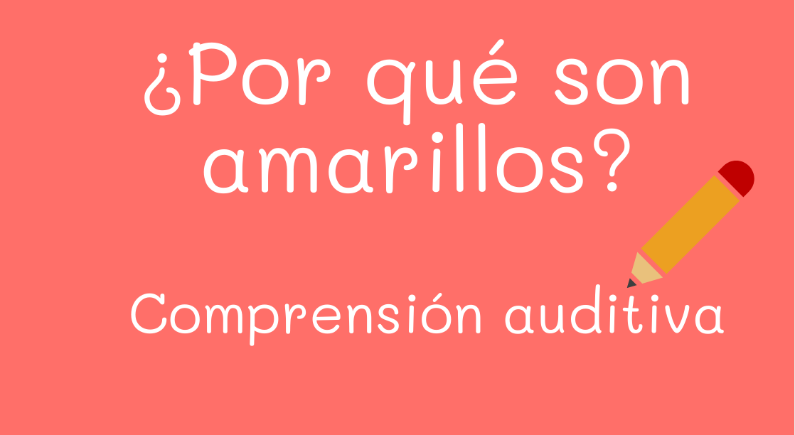 amarillo - comprensión auditiva