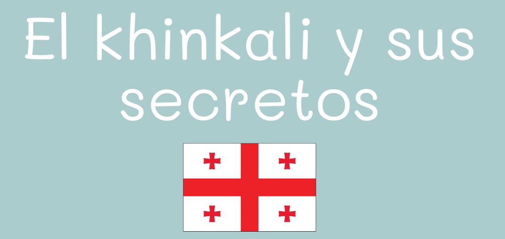 el khinkali - comprensión auditiva en español