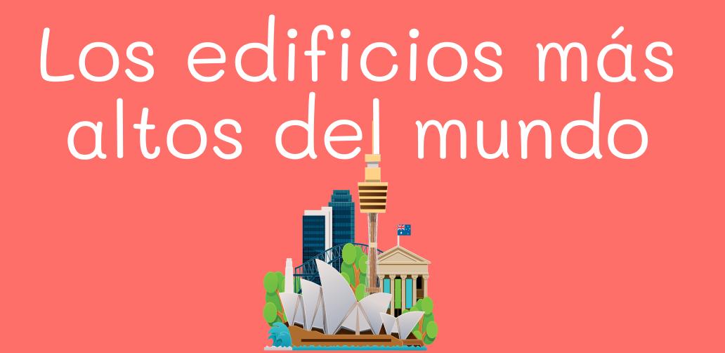 Los edificios más altos del mundo
