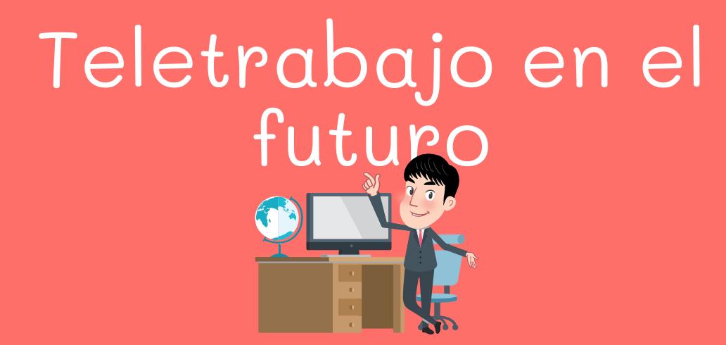 Teletrabajo en el futuro
